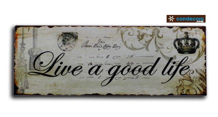 Blechschild Live a good Live