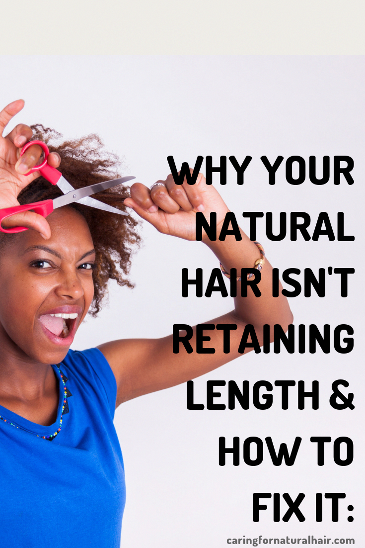Why Your Natural Hair Is Not Retaining Length: