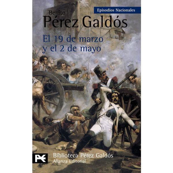 El 19 de Marzo y el 2 de Mayo- Benito Pérez Galdós (Episodios nacionales 3)