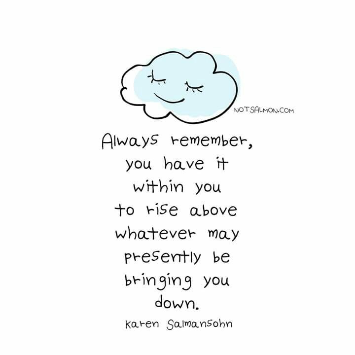 Inspirational Quotes For When Youre Having A Bad Day Written And Designed By Karen Salmansohn Founder Of The Do It Plan