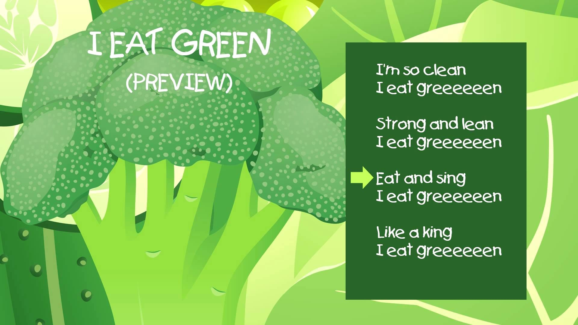 """""""I EAT GREEN"""" Children's song melody and lyrics - PREVIEW - Vegetable so..."""