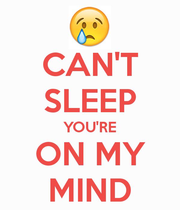 My Mind Sleep Cant U Quotes