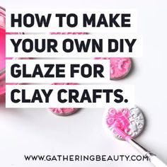 HOW TO MAKE YOUR OWN DIY GLAZE FOR CLAY CRAFTS. —