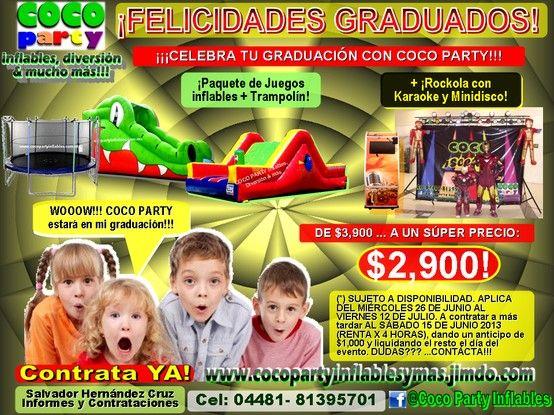 """""""COCO PARTY, inflables, diversión & mucho más!!!"""" Promo """"FELICIDADES GRADUADOS!!! Paquete de inflables (Tobogán ALIGATOR + Escaladora) + Trampolín + Rockola con karaoke y minidisco!!! De $3,900 A UN SÚPER PRECIO... SÓLO $2,900!!! SUJETO A CONTRATAR ANTES DEL 15 DE JUNIO / Aplica del 26 de Junio al 12 de Julio / Renta x 4 horas / Antpo $1,000 y resto a liquidar el día del evento. INFORMES: SALVADOR HDZ / COCO PARTY TEAM / CEL. 04481-81395701 / MTY & ZONA METRO (+ GARCÍA, ALLENDE, CADEREYTA)"""