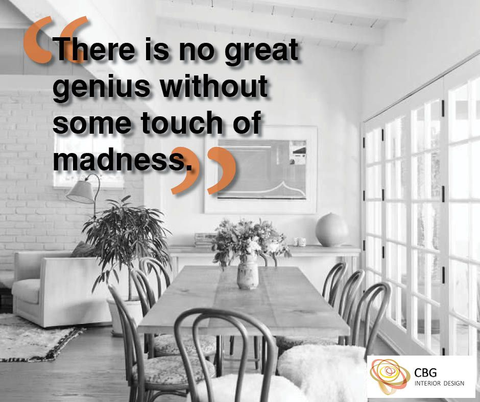 """""""There is no great genius without some touch of madness"""""""