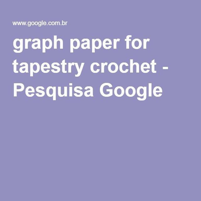 graph paper for tapestry crochet - Pesquisa Google