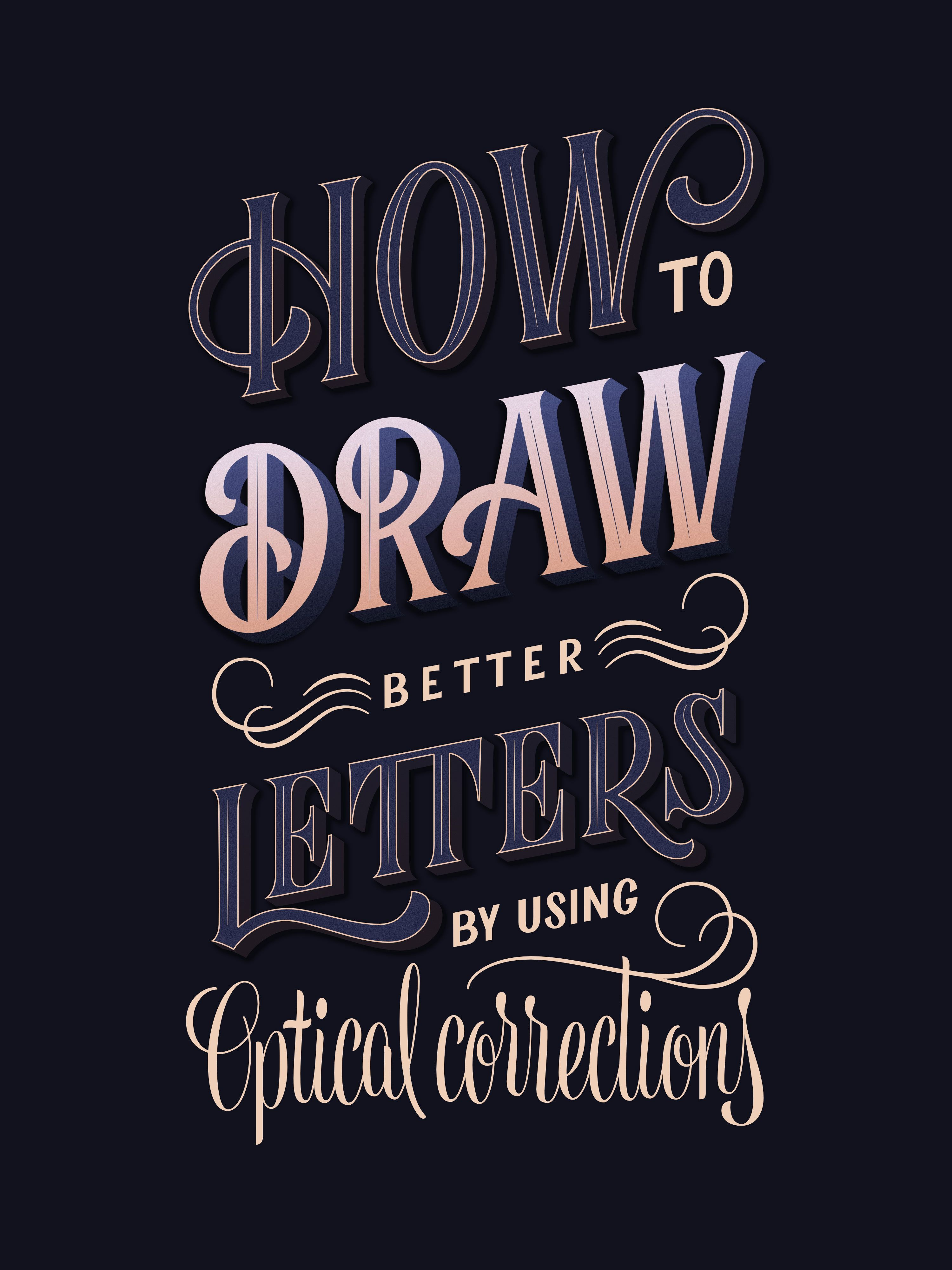How To Draw Better Letters By Using Optical Corrections