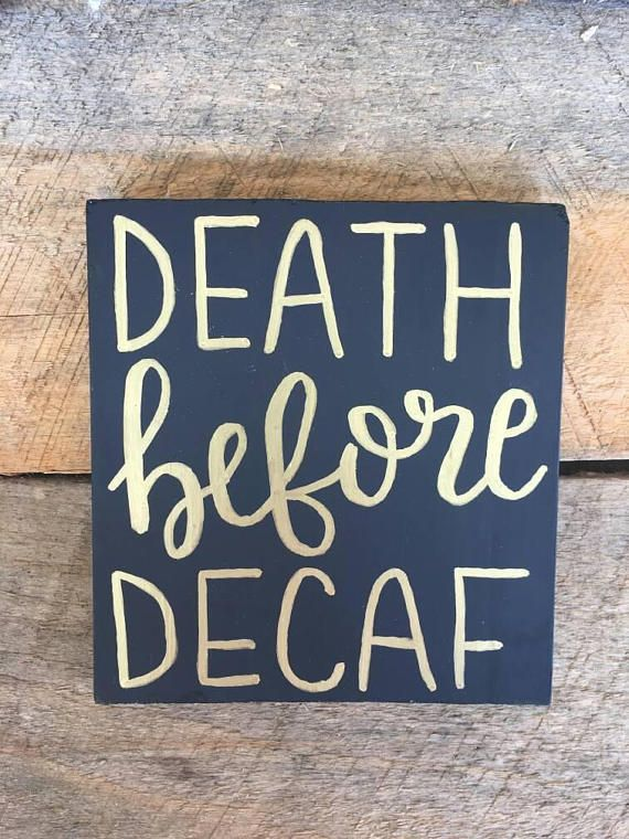 Death Before Decaf Sign Coffee Sign Wood Sign Small