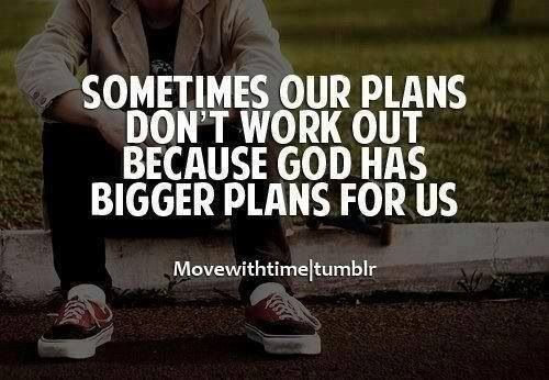 God Has A Better Plan For Us Quotes Pinterest Quotes God And