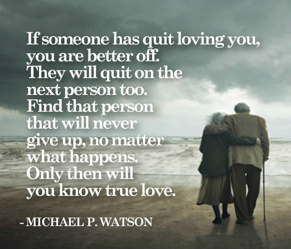 """If someone has quit loving you you are better off They will"