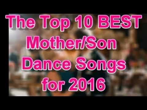 Top 10 Mother Son Dance Songs For Weddings Best 2016 Countdown