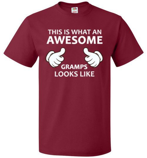 This is what an AWESOME Gramps looks like T-Shirt