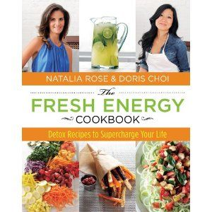 The Fresh Energy Cookbook  Detox Recipes to Supercharge Your Life ... 0047bbe6cce