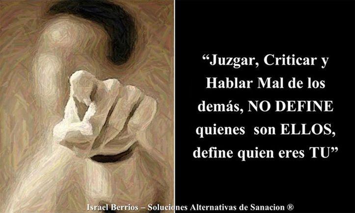 Juzgar Criticar Y Hablar Mal De Los Demás No Define