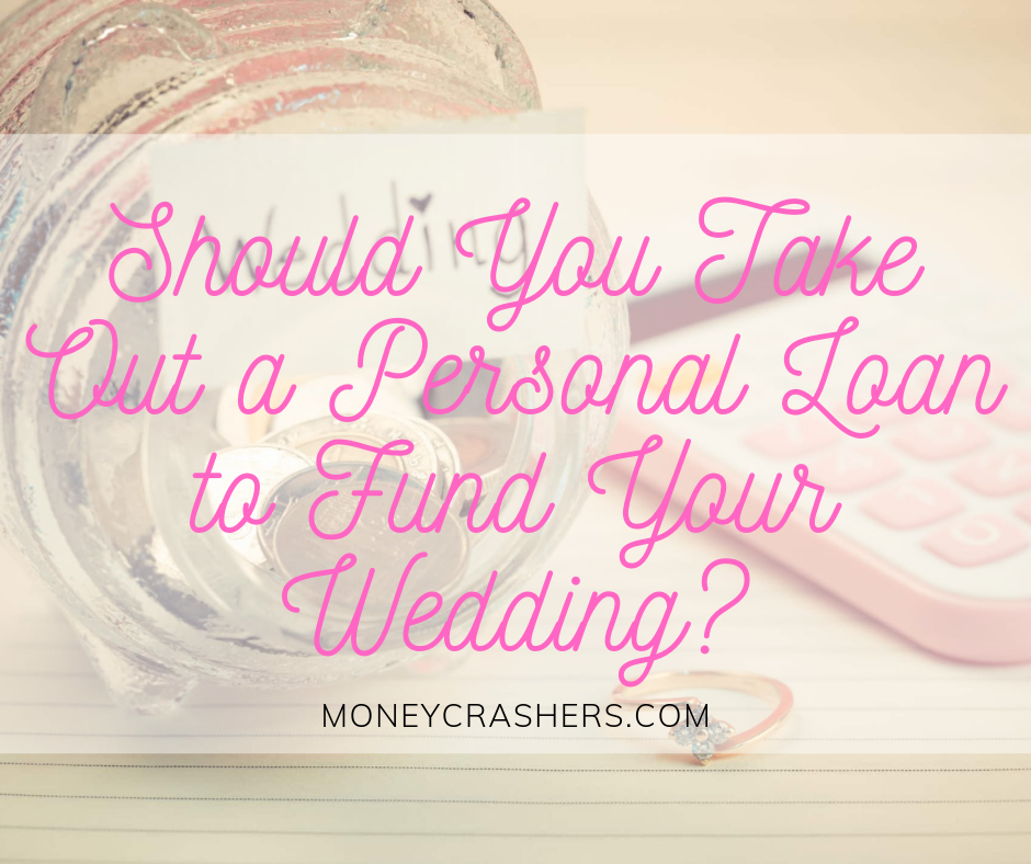 Here S A Look At How Personal Wedding Loans Work When Using Personal Loans To Cover Wedding Expenses Makes Sense In 2020 Personal Loans Wedding Loans Personal Savings