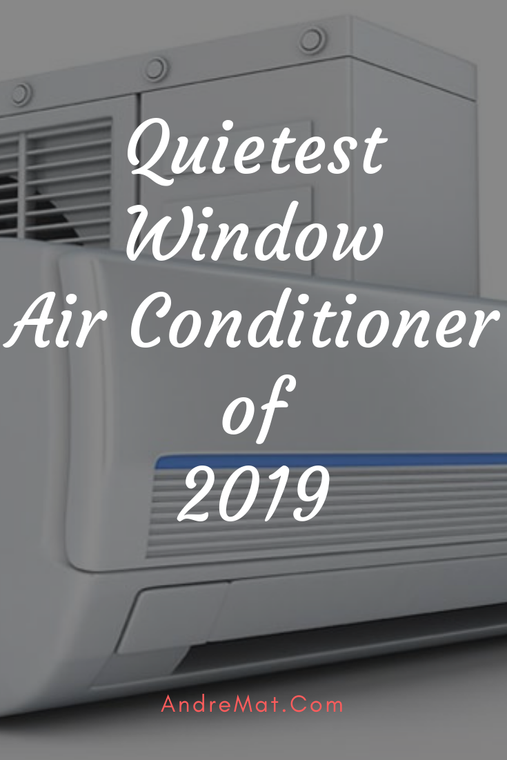 Quietest Window Air Conditioner For Home (And With A Good
