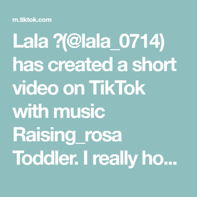 Lala Lala 0714 Has Created A Short Video On Tiktok With Music Raising Rosa Toddler I Really Hope No Kid Friendly Meals Rice Krispie Treats Quick Recipes