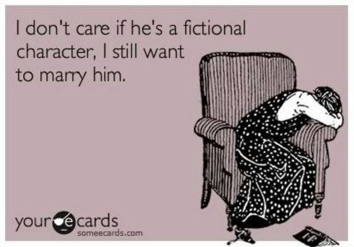 There are sooo many times I've wanted to hook up with a character from a book! Smh. Cleay I need a life. Lol