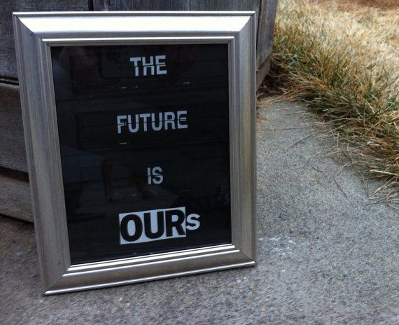 """The Future Is Ours"" $8 framed art-one of a kind! Lots of inspirational art pieces on this site!"