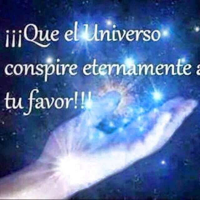Que El Universo Conspire Eternamente A Tu Favor Universo