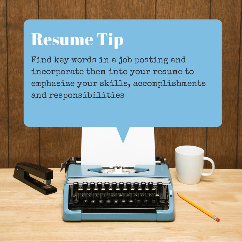 Find key words in a job posting and incorporate them into your resume to emphasize your skills, accomplishments  and responsibilities