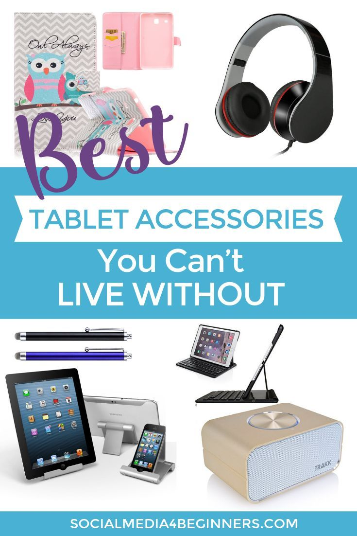 A list of the best Tablet Accessories you can't live