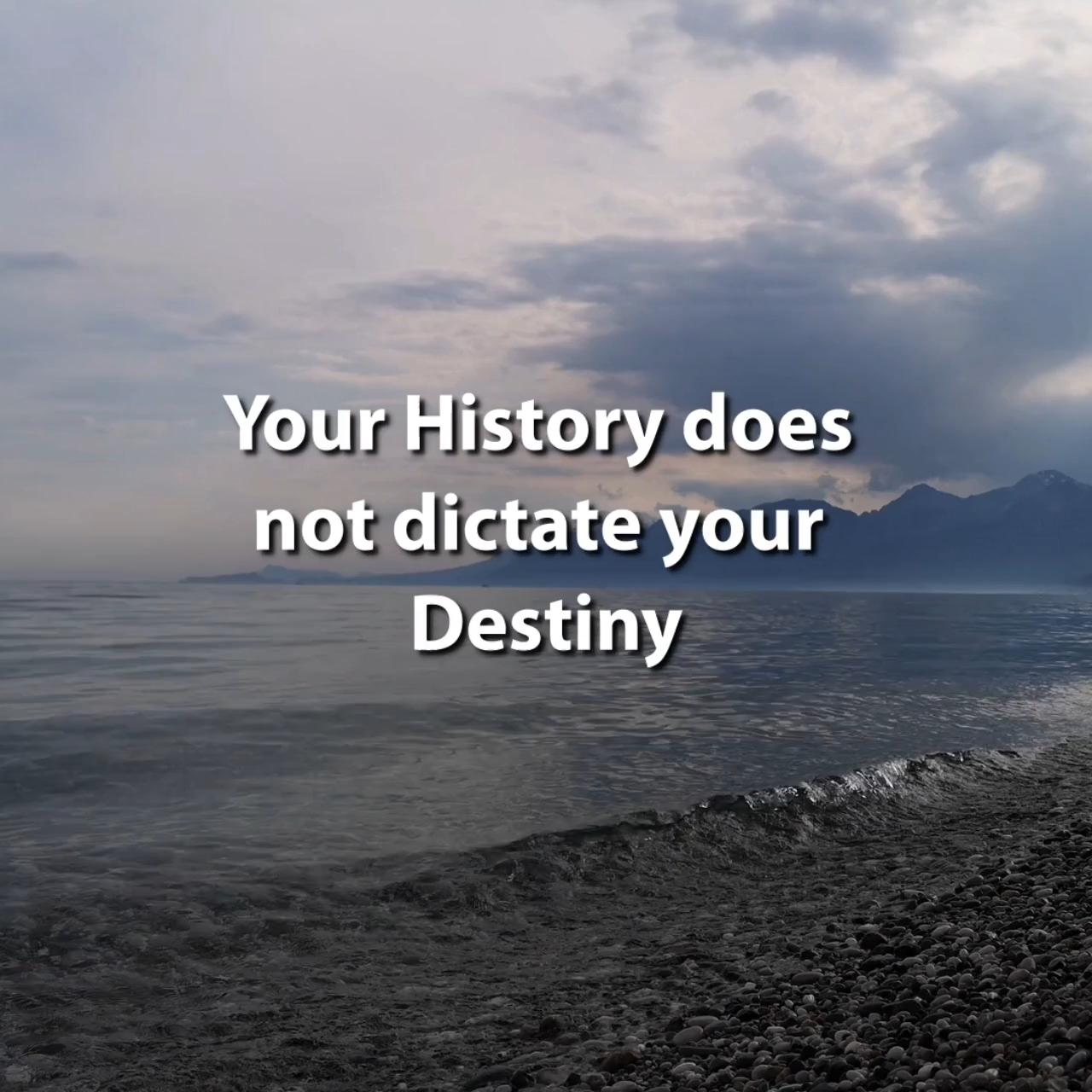 History Not = Destiny