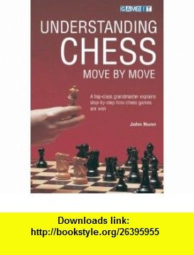 MOVE CHESS BY MOVE UNDERSTANDING NUNN PDF JOHN