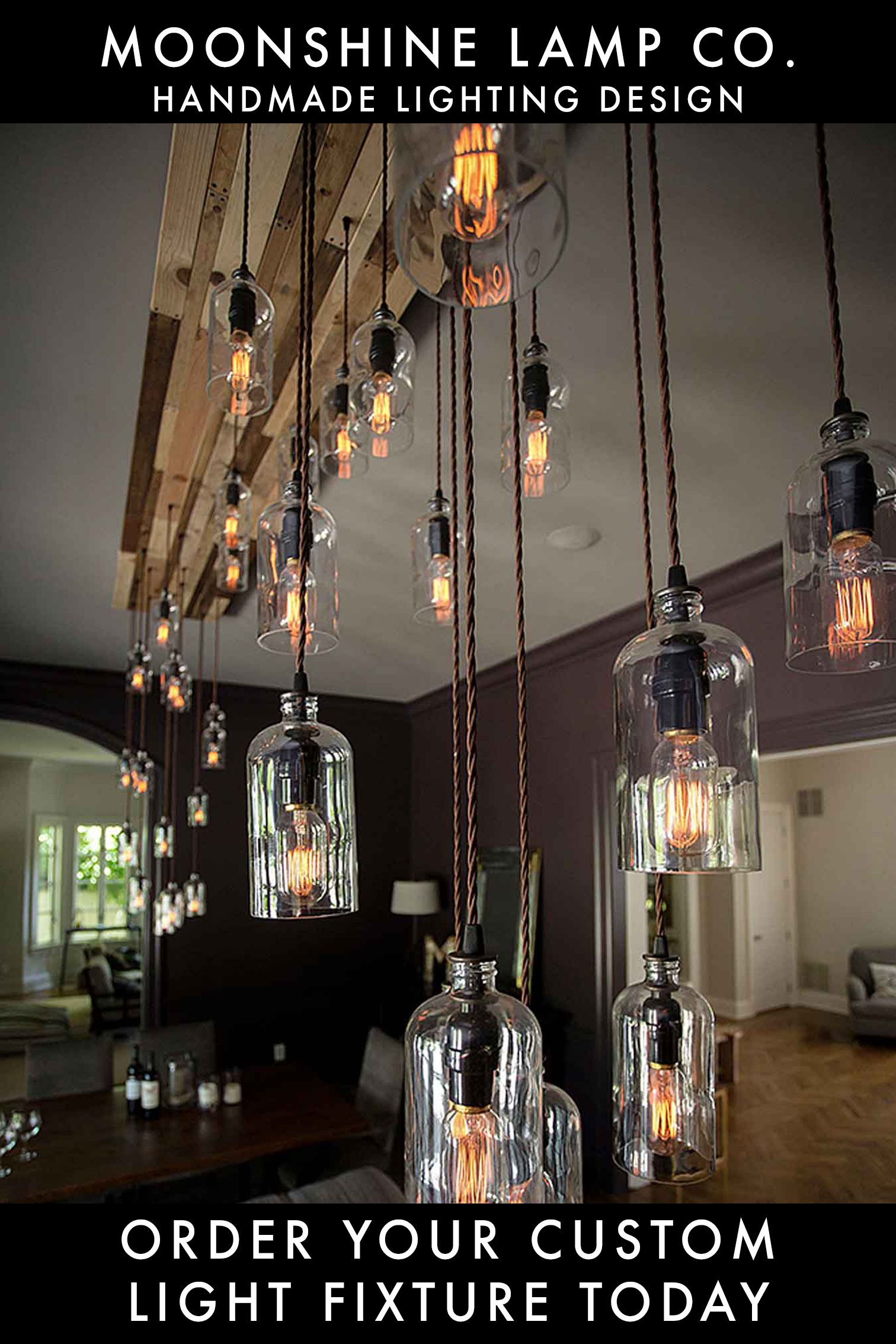 Unique Rustic And Modern Lighting Designed In California Made In America Moonshine Lamp Is A Custom Li In 2020