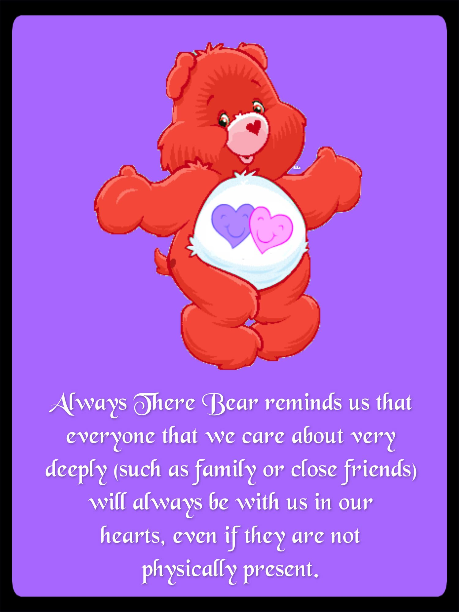 Always There Bear Reminds Us That Everyone That We Care