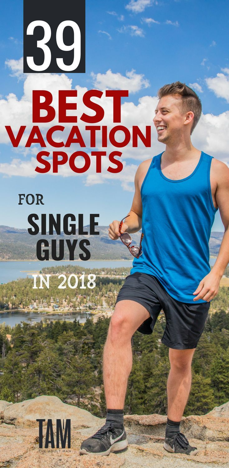 39 Best Vacation Spots for Single Guys: The Best Places To ...