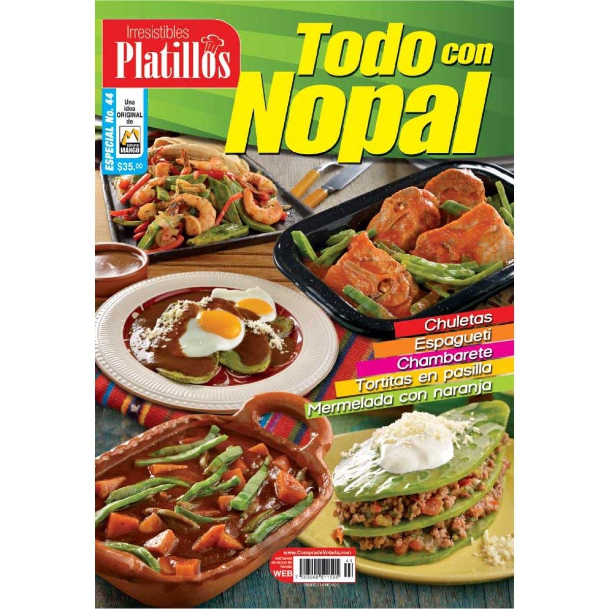 Irresistibles Platillos Especial 44 - Todo con Nopal |Revista Impresa