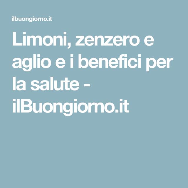 Limoni, zenzero e aglio e i benefici per la salute - ilBuongiorno.it