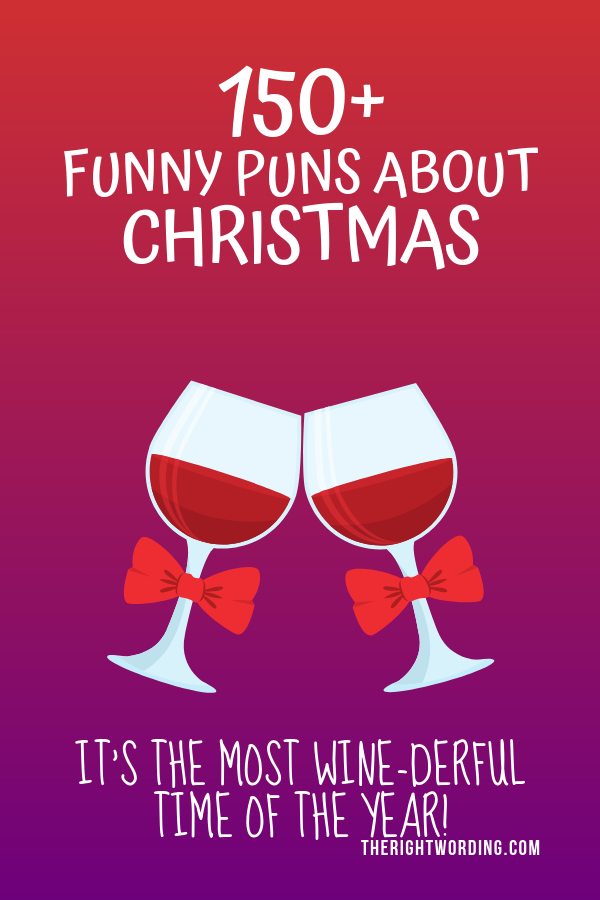 Best Christmas Puns That Will Sleigh You Holiday Jokes And One Liners Wine Christmas Christmasjokes Chri Christmas Puns Funny Christmas Puns Holiday Jokes