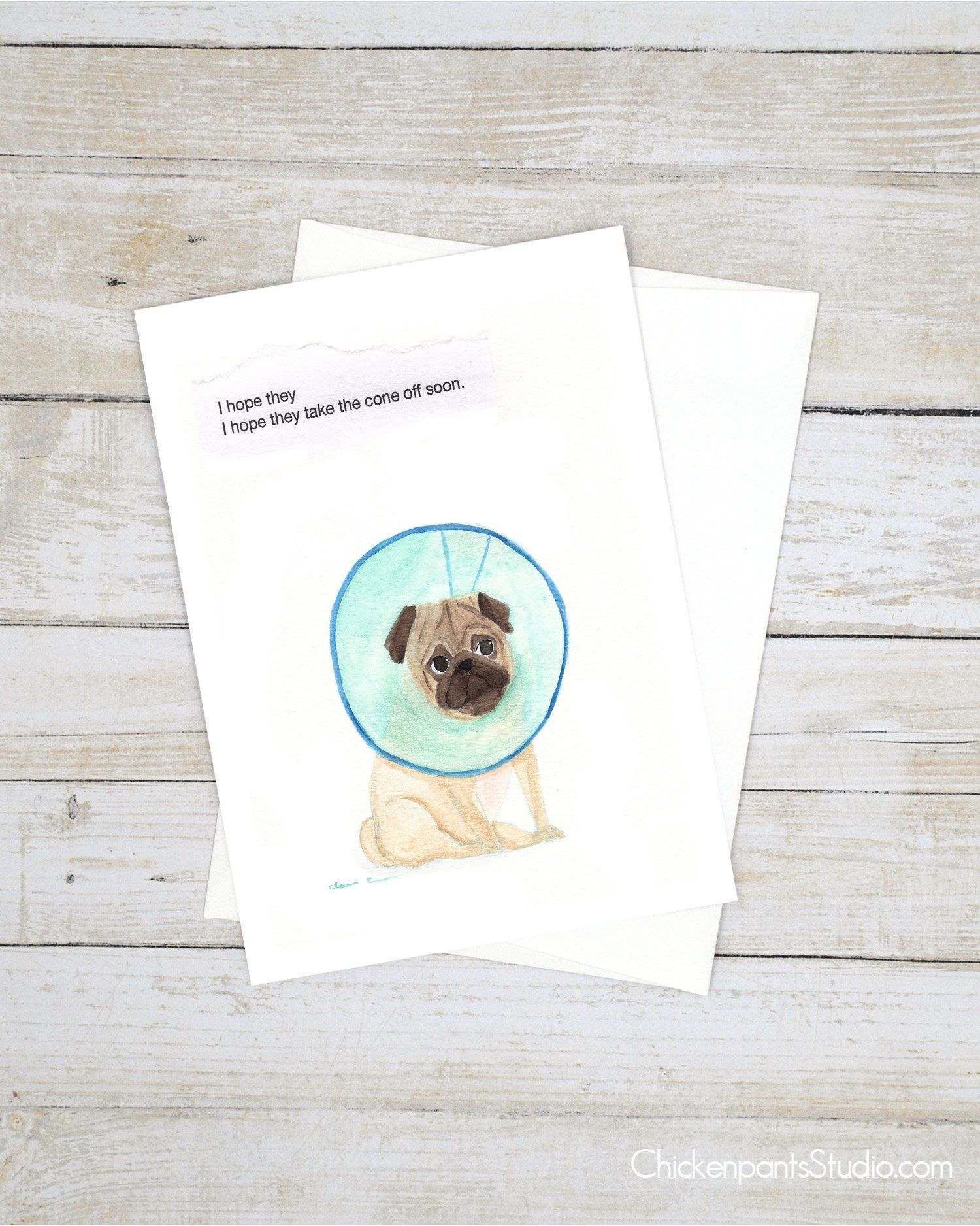 I Hope They Take The Cone Off Soon Pug Greeting Card