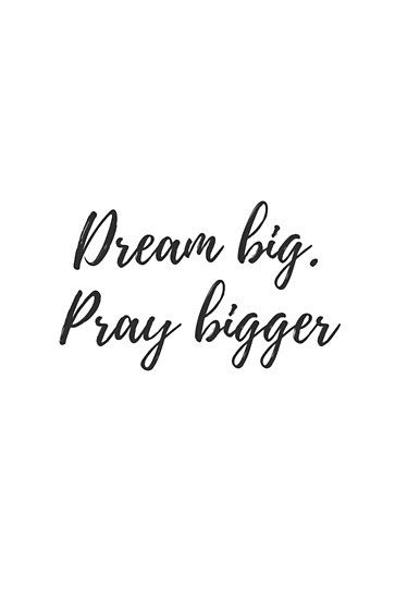 Dream big. Pray bigger Poster by brunohurt