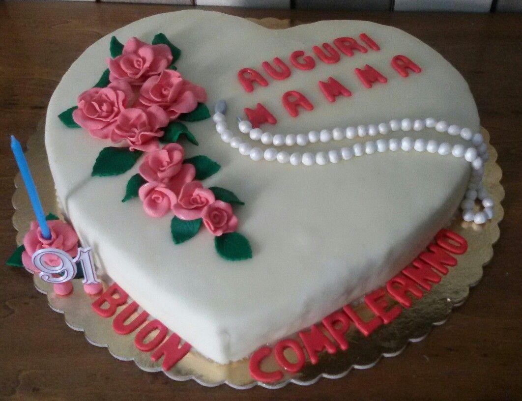 Torta Buon Compleanno Mamma.Ho Realizzato Questa Torta A Forma Di Cuore In Occasione Del
