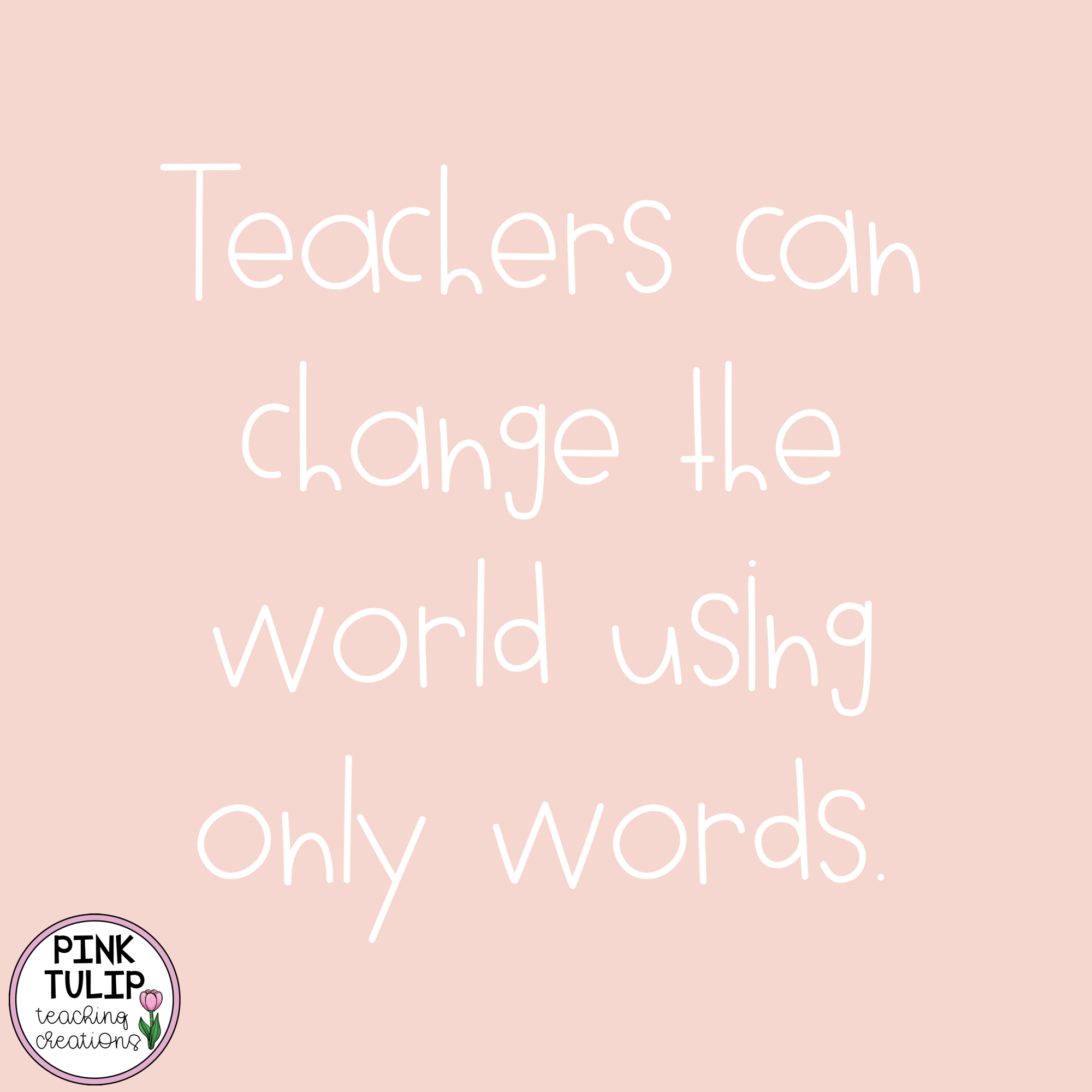 Teachers Can Change The World Using Only Words Quote