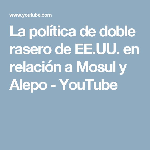 La política de doble rasero de EE.UU. en relación a Mosul y Alepo - YouTube