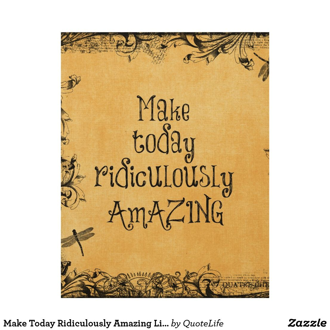 Make Today Ridiculously Amazing Life Quote Wood Wall Art | Amazing ...