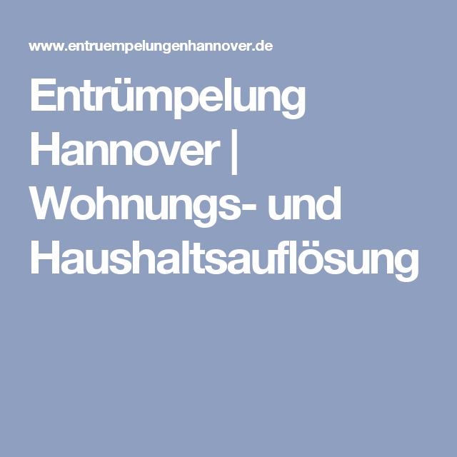 Entrumpelung Hannover Wohnungs Und Haushaltsauflosung Haushaltsauflosung Haushalt Hannover