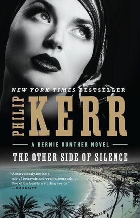 The Other Side Of Silence By Philip Kerr 9780399185199 Penguinrandomhouse Com Books Best Crime Novels Novels Crime Novels