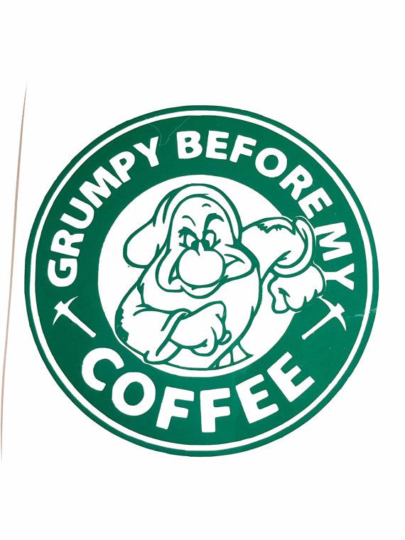 Diy Grumpy Before My Coffee Vinyl Decal You Choose Size And Etsy Starbucks Logo Disney Starbucks Grumpy Dwarf