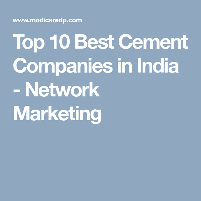 Top 10 Best Cement Companies in India - Network Marketing