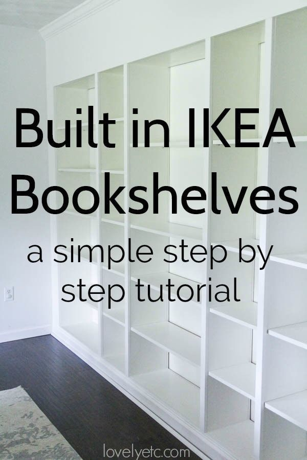 Photo of How to Build Easy Built Ins from IKEA Bookcases – Lovely Etc.