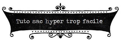 * Tuto sac hyper fastoche * – L atelier de Tralaline