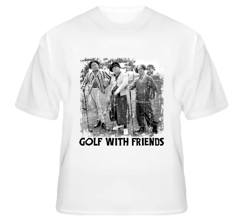 The Three Stooges Golf With Friends Distressed T Shirt Golf With Friends T Shirt Shirts