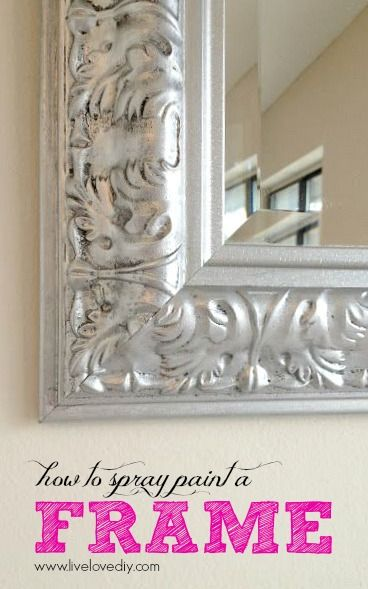 10 Spray Paint Tips What You Never Knew About Spray Paint Spray Paint Tips Painting Mirror Frames Diy Painting