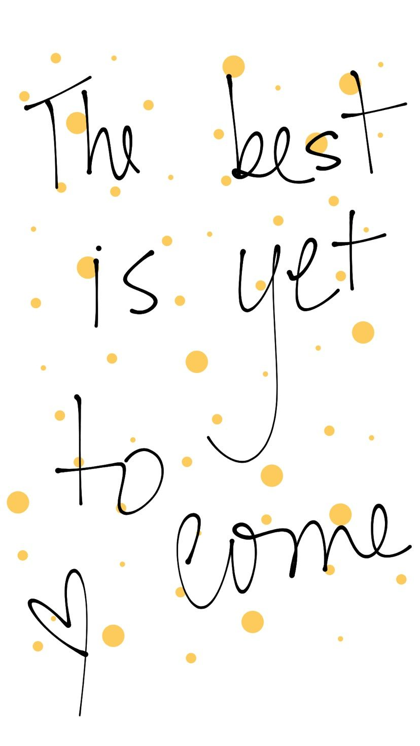 The best is yet to come quote Happy 2018 New year quote | Quotes ...