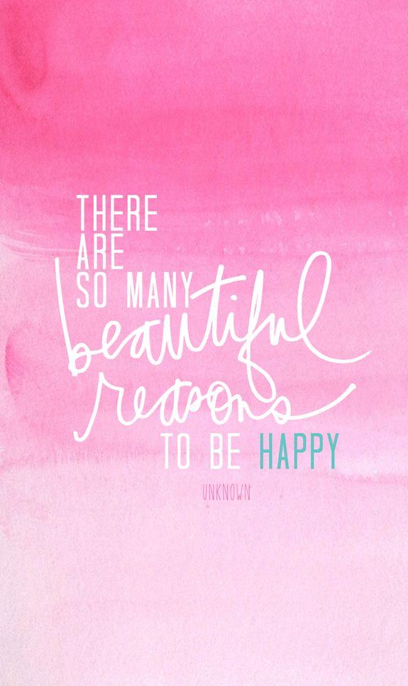 """there are so many beautiful reasons to be happy"". (Heidi"